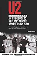 U2 Locations: An Inside Guide to Us Places and the Stories Behind Them