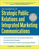 The Handbook of Strategic Public Relations and Integrated Marketing Communications
