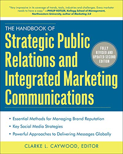 Compare Textbook Prices for The Handbook of Strategic Public Relations and Integrated Marketing Communications, Second Edition 2 Edition ISBN 9780071767460 by Caywood, Clarke