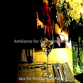 Ambiance for Gourmet Meals