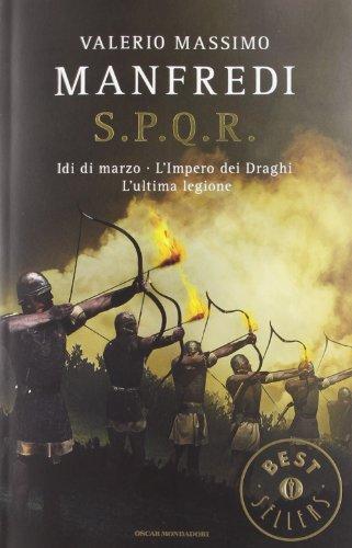 S.P.Q.R.: Idi di marzo-L'impero dei draghi-L'ultima legione