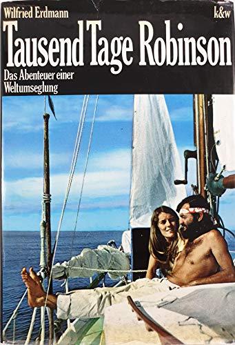 Tausend Tage Robinson. Das Abenteuer einer Weltumseglung