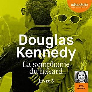 La symphonie du hasard 3                   De :                                                                                                                                 Douglas Kennedy                               Lu par :                                                                                                                                 Ingrid Donnadieu                      Durée : 10 h et 31 min     1 notation     Global 5,0