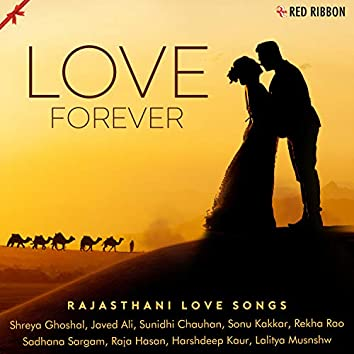 Love Forever - Rajasthani Love Songs