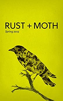 Rust + Moth: Spring 2015 by [Rust and Moth, Josiah Spence, Suncerae Smith, Michael Young, Matthew Payne]