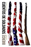Cuentos de soldados (El libro de bolsillo - Bibliotecas de autor - Biblioteca Bierce)