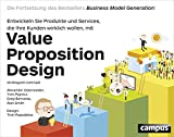 Value Proposition Design: Entwickeln Sie Produkte und Services