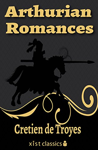 Arthurian Romances (Xist Classics)