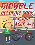 Bicycle Coloring Book For Kids Ages 4-8: Fun Cycling Activity Book For Boys And Girls With Unique Illustrations of Bicycles and BMX, Mountain Bike And More