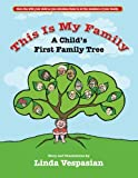 This is my Family: A Childs First Family Tree