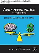 Neuroeconomics: Chapter 6. Experimental Methods in Cognitive Neuroscience