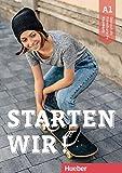 STARTEN WIR! A1 Kb (alum.): Kursbuch A1: Vol. 1