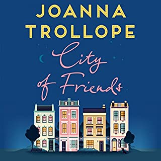 City of Friends                   By:                                                                                                                                 Joanna Trollope                               Narrated by:                                                                                                                                 Adjoa Andoh                      Length: 9 hrs and 25 mins     220 ratings     Overall 3.5