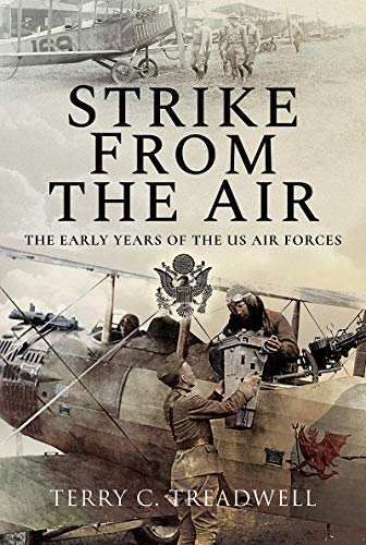 Image of Strike from the Air: The Early Years of the US Air Forces
