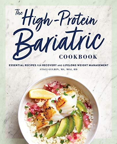 Compare Textbook Prices for The High-Protein Bariatric Cookbook: Essential Recipes for Recovery and Lifelong Weight Management  ISBN 9781647397784 by Gulbin MS  MEd  RD, Staci