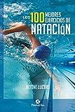 Los 100 mejores ejercicios de natación (Bicolor) (Deportes)