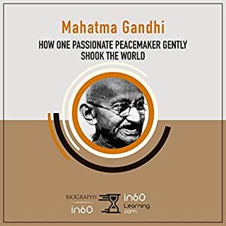 Mahatma Gandhi: How One Passionate Peacemaker Gently Shook the World cover art