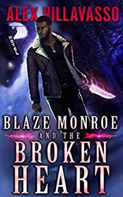 Blaze Monroe and the Broken Heart: A Supernatural Thriller (The Hunter Who Lost His Way Book 1)