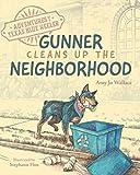 Adventures of a Texas Blue Heeler: Gunner Cleans up the Neighborhood