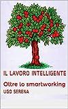 il lavoro intelligente: oltre lo smartworking