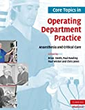 Core Topics in Operating Department Practice: Anaesthesia and Critical Care (English Edition)