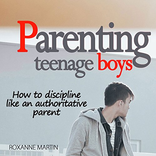 Parenting Teenage Boys audiobook cover art