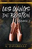 Les Gangs de Boston : Volume Deux (French Edition)...
