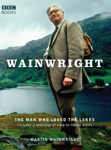 Wainwright: The Man Who Loved the Lakes (English Edition)