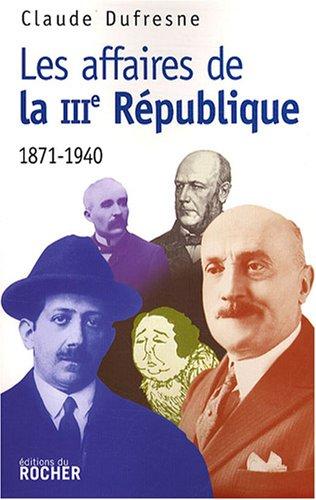 Les Affaires de la IIIe République: 1871-1940