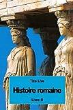 Histoire romaine - Livre II - CreateSpace Independent Publishing Platform - 06/08/2016