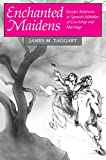 Enchanted Maidens: Gender Relations in Spanish Folktales of Courtship and Marriage (English Edition)