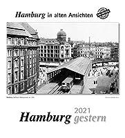 Hamburg gestern 2021: Hamburg in alten Ansichten