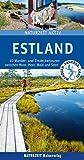 Estland: 40 Wander- und Entdeckertouren zwischen Moor, Meer, Wald und Seen (Naturzeit aktiv)
