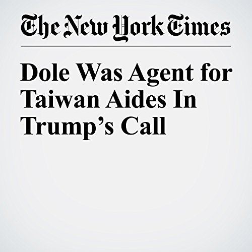 Dole Was Agent for Taiwan Aides in Trump's Call audiobook cover art