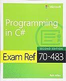 Exam Ref 70-483 Programming in C# - Rob Miles