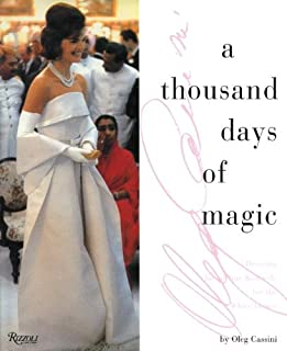 A Thousand Days of Magic: Dressing Jacqueline Kennedy for the White House