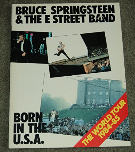 Bruce Springsteen & The E Street Band Born in the U.S.A.: The World Tour 1984-85