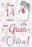 ¡Tengo 14 años y Soy una Gran Chica!: Cuaderno de notas con flores para las chicas. Regalo de cumpleaños para niñas de 14 años para escribir y dibujar con una portada de un dicho positivo inspirador