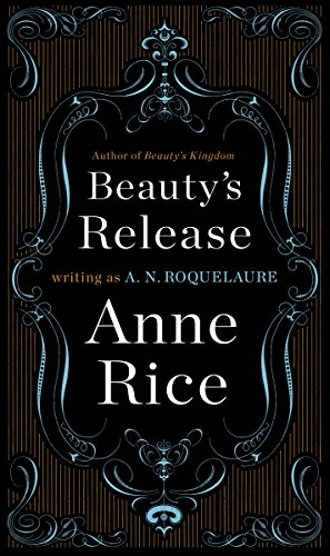 Beauty's Release: A Novel (Sleeping Beauty Trilogy Book 3)