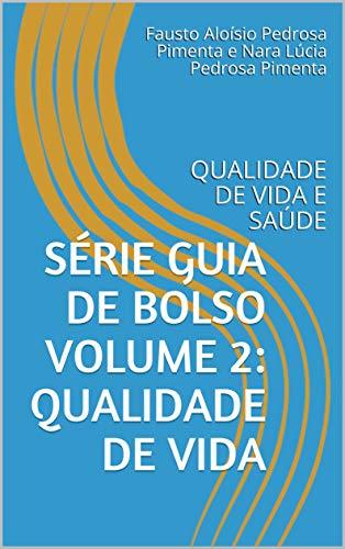Série Guia de bolso volume 2: Qualidade de vida: QUALIDADE DE VIDA E SAÚDE (1) (Portuguese Edition)