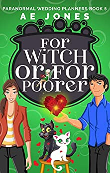 For Witch or For Poorer (Paranormal Wedding Planners Book 5) by [AE Jones]