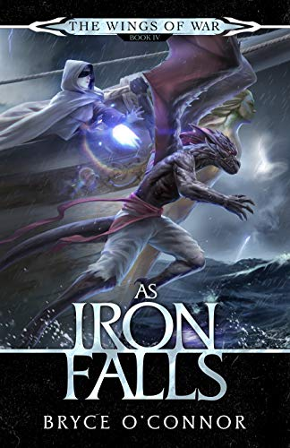 As Iron Falls (The Wings of War Book 4)