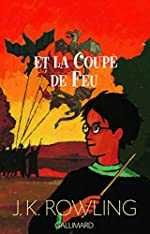 Harry Potter, tome 4 - Harry Potter et la Coupe de feu de Joanne K. Rowling