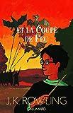 Harry Potter, tome 4 - Harry Potter et la Coupe de feu - Gallimard Jeunesse - 16/11/2003