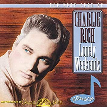 The Very Best of Charlie Rich - Lonely Weekends
