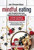 Mindful eating: Per riscoprire una sana e gioiosa relazione con il cibo (la pietra filosofale)...