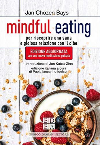 Mindful eating: Per riscoprire una sana e gioiosa relazione con il cibo (la pietra filosofale)