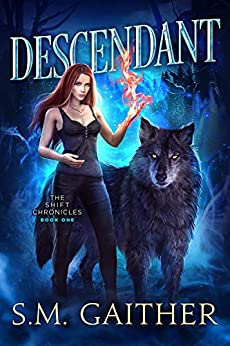 Descendant (The Shift Chronicles Book 1) by [S.M. Gaither]