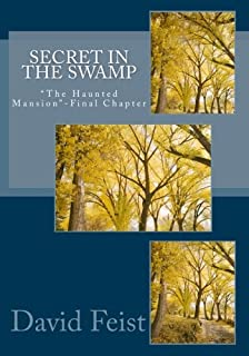 """Secret in the Swamp: """"The Haunted Mansion""""-Final Chapter"""