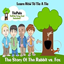 The Story of the Rabbit Vs. Fox: Learn How to Tie a Tie